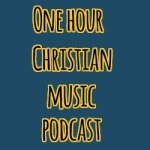 one-hour-christian-music-podcast.jpg