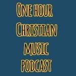 one-hour-christian-music-podcast.jpg