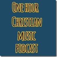 one-hour-christian-music-podcast_thumb.jpg