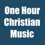 one hour christian music 3